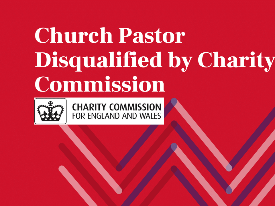 Church Pastor Disqualified by Charity Commission