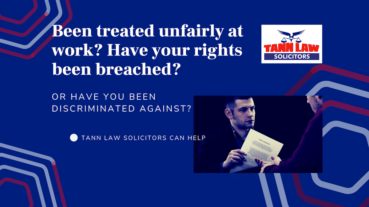 Been treated unfairly at work? Have your rights been breached? or have you been discriminated against?